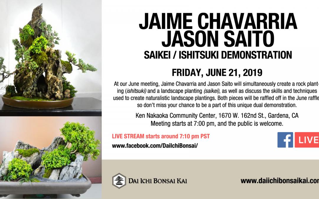 JUNE 21st 2019 MEETING | JAIME CHAVARRIA & JASON SAITO – ISHITSUKI/SAIKEI DEMO